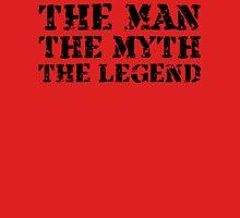 Man Myth Legend - Dark Unisex T-Shirt