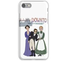 Weekend at Downton iPhone Case/Skin