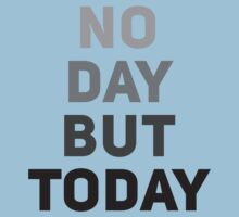 No Day But Today Kids Tee
