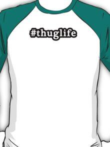 Thug Life - Hashtag - Black & White T-Shirt