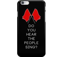 Do you hear the people sing? - BLACK iPhone Case/Skin
