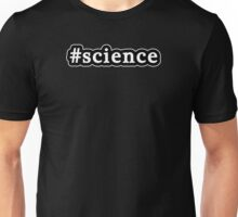 Science - Hashtag - Black & White Unisex T-Shirt