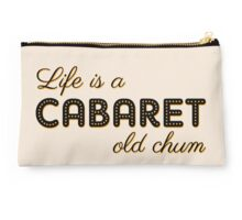 Life is a cabaret, old chum! Studio Pouch