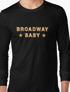 Broadway Baby Long Sleeve T-Shirt