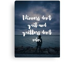Winners Don't Quit Quote Canvas Print