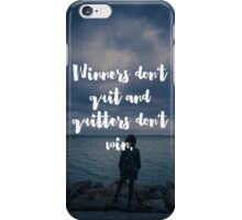 Winners Don't Quit  iPhone Case/Skin