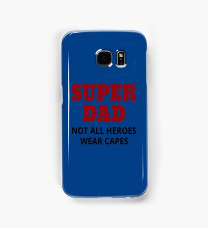 Super Dad. Not All Heroes Wear Capes Samsung Galaxy Case/Skin