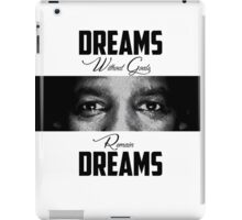Dreams Without Goals iPad Case/Skin