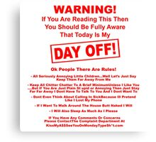 Warning! Day Off Canvas Print