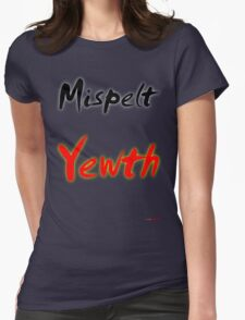 Mispelt Yewth Design Womens Fitted T-Shirt