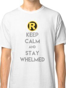 Keep Calm and Stay Whelmed Classic T-Shirt