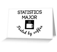 Statistics Major Fueled By Coffee Greeting Card
