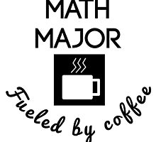Math Major Fueled By Coffee by GiftIdea