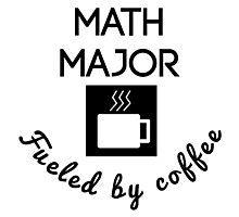 Math Major Fueled By Coffee Photographic Print