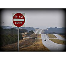 Do Not Enter..... Photographic Print