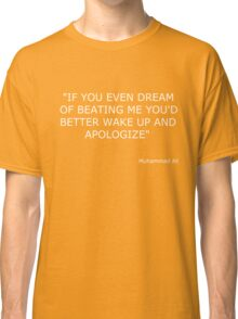 Muhammad Ali Boxing Quote Classic T-Shirt