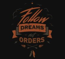 FOLLOW DREAMS NOT ORDERS Baby Tee