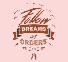 FOLLOW DREAMS NOT ORDERS One Piece - Long Sleeve