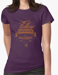 FOLLOW DREAMS NOT ORDERS Womens Fitted T-Shirt