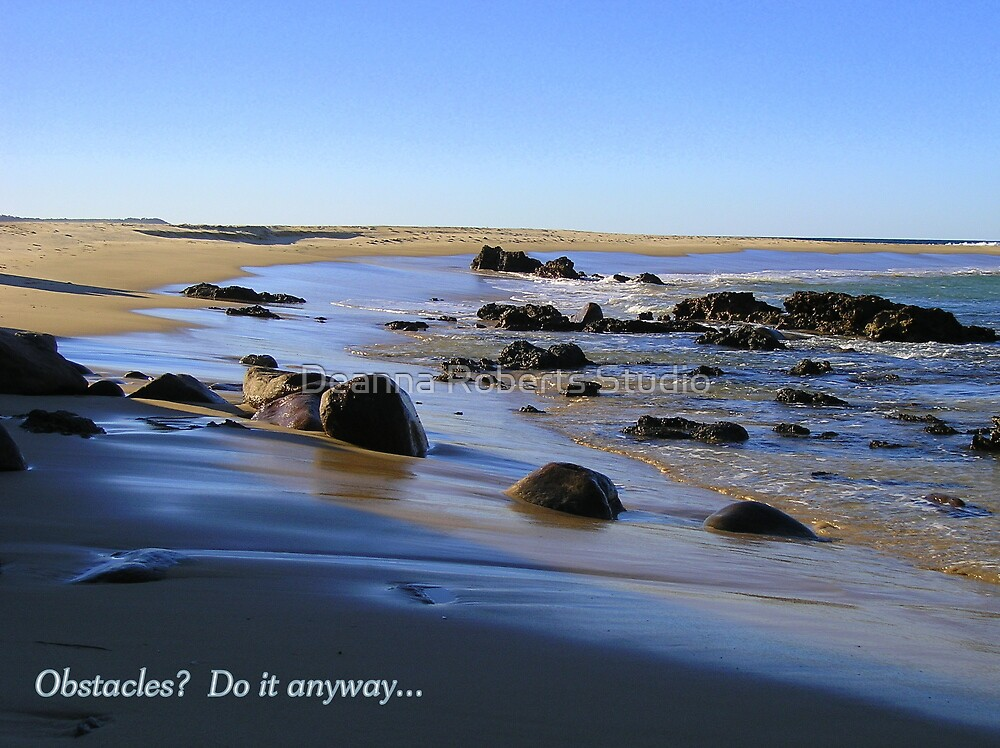Obstacles?  Do it anyway...                     Mystery Bay, NSW Coast, Australia by Deanna Roberts Think in Pictures