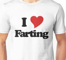 I love farting Unisex T-Shirt