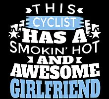 THIS CYCLIST HAS A SMOKIN' HOT AWESOME GIRLFRIEND by fancytees