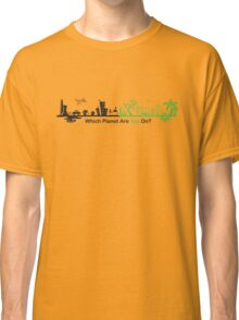 Which Planet Are You On? - version 2 Classic T-Shirt
