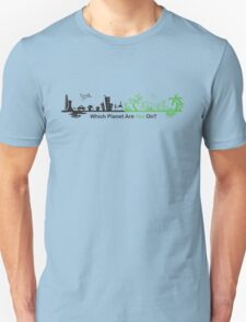 Which Planet Are You On? - version 2 T-Shirt