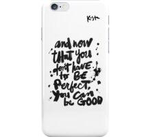 Be Good : Light iPhone Case/Skin