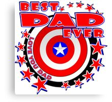 BEST DAD EVER Love You Dad Canvas Print