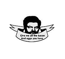 Give me the bacon and eggs Photographic Print