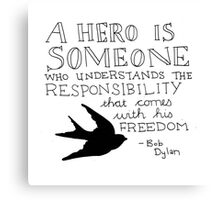 Bob Dylan Quote on Freedom and Heroism  Canvas Print