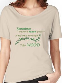 Sometimes people leave you Women's Relaxed Fit T-Shirt