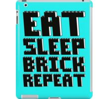 EAT, SLEEP, BRICK, REPEAT iPad Case/Skin