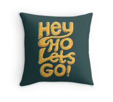 Hey Ho Lets Go Throw Pillow