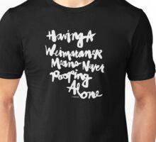 Having a Weimaraner Means Never Pooping Alone : White Script Unisex T-Shirt