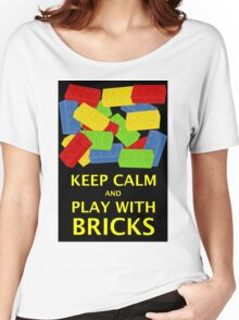 KEEP CALM AND PLAY WITH BRICKS Women's Relaxed Fit T-Shirt