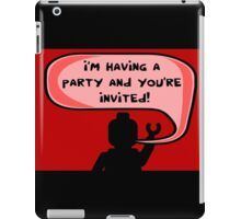 I'M HAVING A PARTY AND YOU'RE INVITED iPad Case/Skin