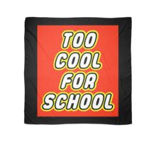 TOO COOL FOR SCHOOL Scarf