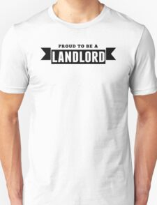 Proud To Be A Landlord T-Shirt