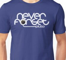 Never Forget Pluto Unisex T-Shirt