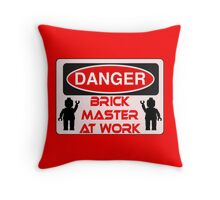 Danger Brick Master at Work Sign Throw Pillow
