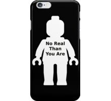 Minifig with 'No Real Than You Are' Slogan iPhone Case/Skin