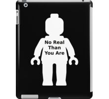 Minifig with 'No Real Than You Are' Slogan iPad Case/Skin