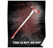This is not an Axe  by Jack Torrance 237 Poster
