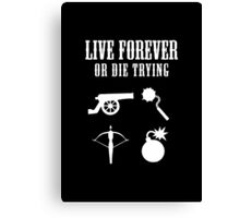 Live Forever Or Die Trying (Weapons, White design) Canvas Print