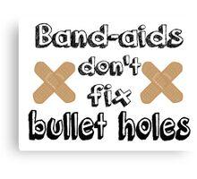 Bandaids Don't Fix Bullet Holes Canvas Print