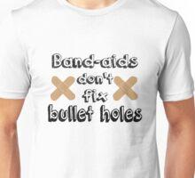 Bandaids Don't Fix Bullet Holes Unisex T-Shirt