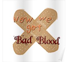 Now We Got Bad Blood Poster