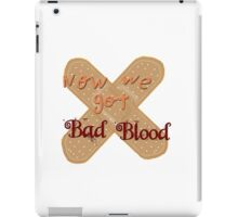 Now We Got Bad Blood iPad Case/Skin